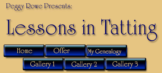 "Peggy Rowe-Snyder Presents ""Lessons in Tatting"""